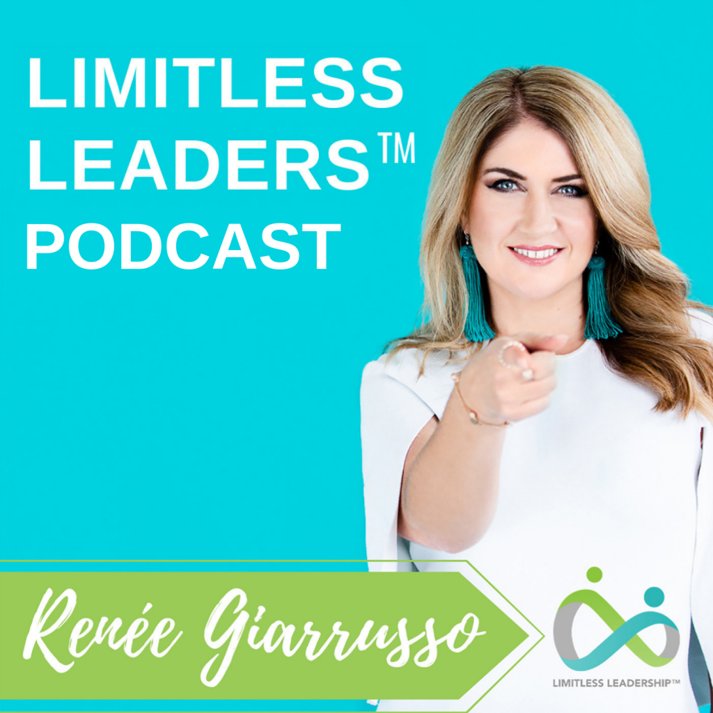 Limitless Leaders Podcast by Renee Giarrusso