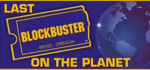 last blockbuster bend oregon sticker supplied by owner