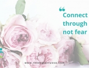 connect through love not fear