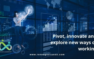 pivot innovate adn explore new ways of working