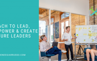 coach to lead, empower and create future leaders
