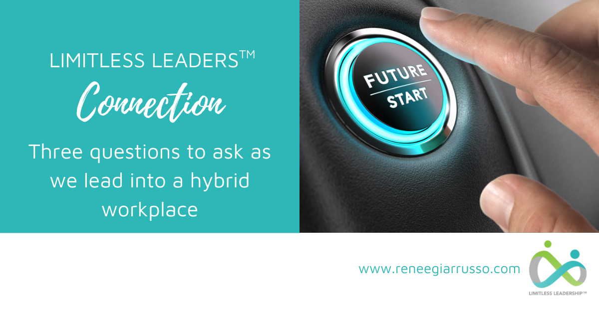 Three questions to ask as we lead into a hybrid workplace