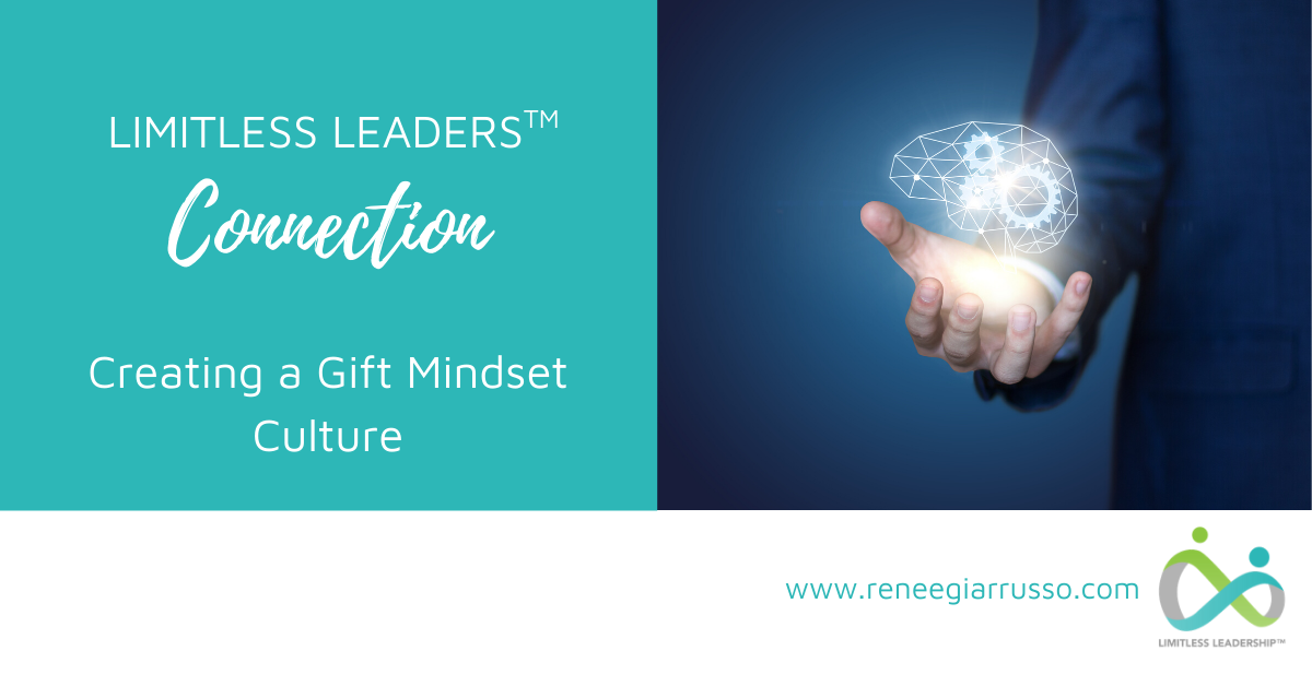 Limitless Leaders™ Connection: Creating a Gift Mindset culture photo
