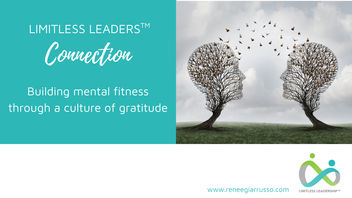 Limitless Leaders Connection Building mental fitness through a culture of gratitude