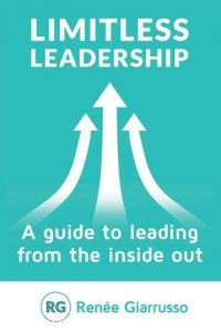 Limitless Leadership™: A guide to leading from the inside out