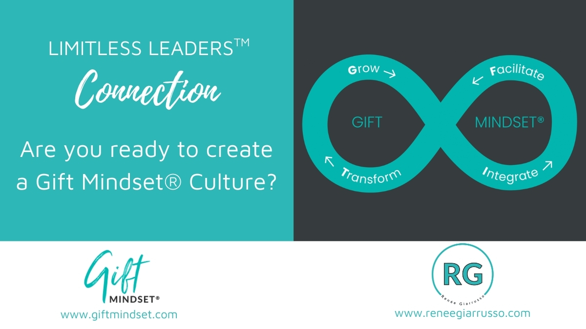 Limitless Leaders Connection - Are you ready to create a Gift Mindset® Culture?